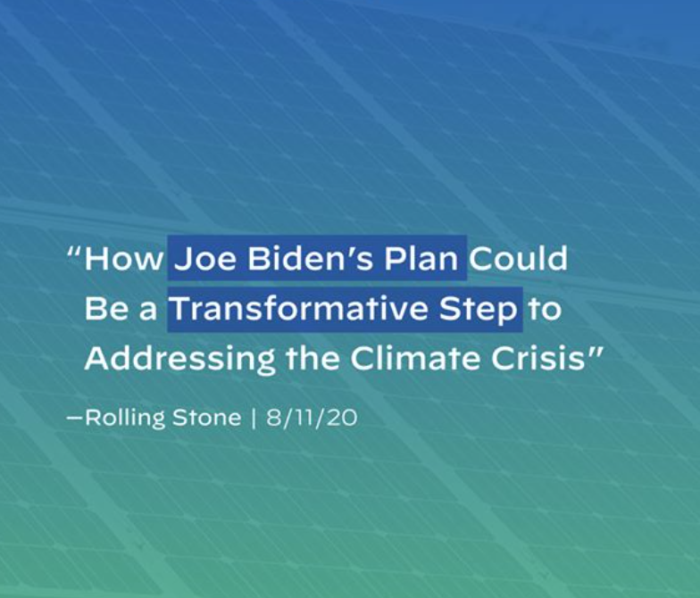 """Body of a Biden ad. The ad includes the following quote credited to Rolling Stone on August 11, 2020: """"How Joe Biden's Plan Could Be a Transformative Step to Addressing the Climate Crisis."""""""