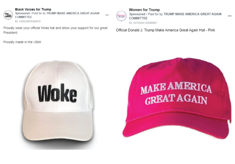"""Two separate images of ads that Trump has run from the campaign's """"demographic"""" Facebook pages. The first image is of an ad that ran from the Black Voices for Trump Facebook page. The ad features a hat with """"WOKE"""" written on it. The second image is of an ad that ran from the Women for Trump Facebook page. The ad features a hate with """"MAKE AMERICA GREAT AGAIN"""" featured on it."""