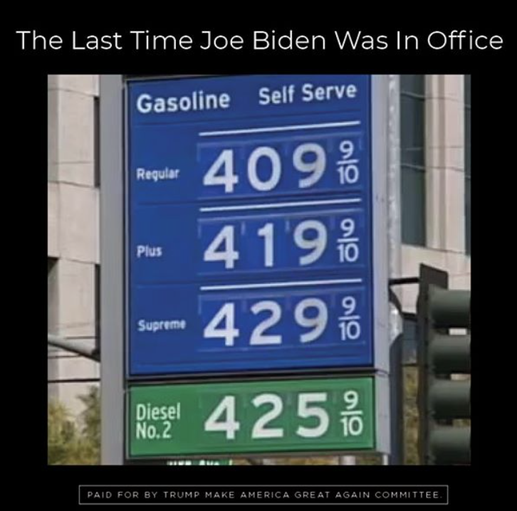"""Trump ad showing gas prices ranging from $4.09 to $4.29 with the caption """"The Last Time Joe Biden Was In Office."""""""
