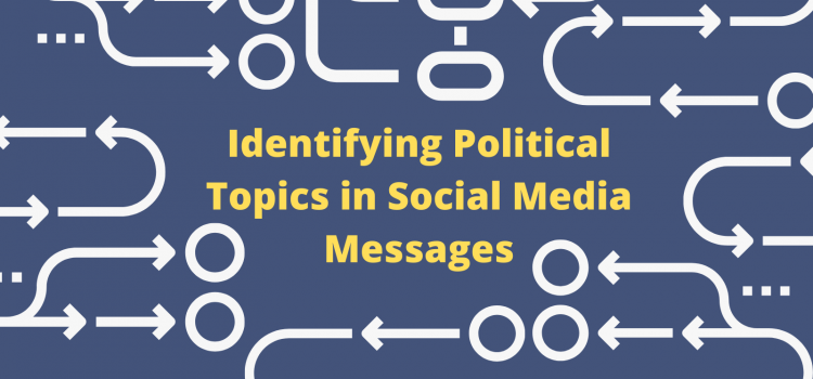 Identifying Political Topics in Social Media Messages