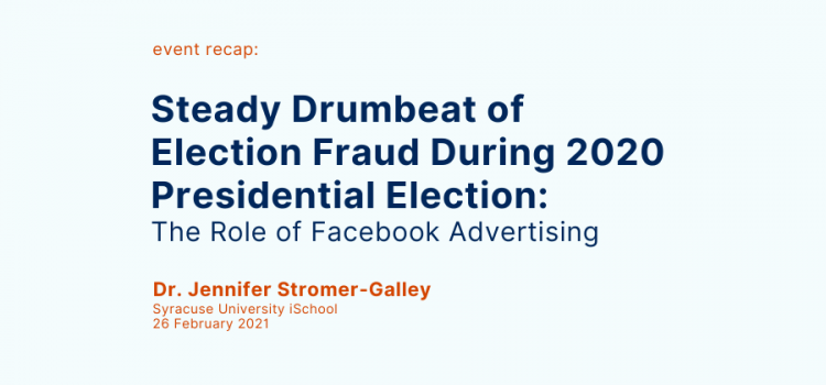 """Recap: """"Steady Drumbeat of Election Fraud During 2020 Presidential Election: The Role of Facebook Advertising"""""""